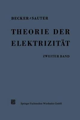 Theorie Der Elektrizit�t: Zweiter Band: Einf�hrung in Die Quantentheorie Der Atome Und Der Strahlung (Paperback)