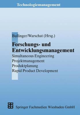 Forschungs- Und Entwicklungsmanagement: Simultaneous Engineering, Projektmanagement, Produktplanung, Rapid Product Development - Technologiemanagement - Wettbewerbsfahige Technologieentwick (Paperback)