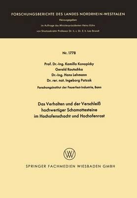 Das Verhalten Und Der Verschleiss Hochwertiger Schamottesteine Im Hochofenschacht Und Hochofenrast - Forschungsberichte Des Landes Nordrhein-Westfalen 1778 (Paperback)