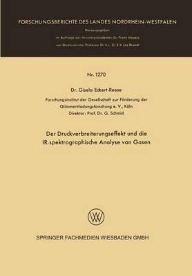 Der Druckverbreiterungseffekt Und Die Ir-Spektrographische Analyse Von Gasen - Forschungsberichte Des Landes Nordrhein-Westfalen 1270 (Paperback)