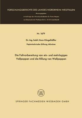 Die Faltvorbereitung Von Ein- Und Mehrlagigen Vollpappen Und Die Rillung Von Wellpappen - Forschungsberichte Des Landes Nordrhein-Westfalen 1679 (Paperback)