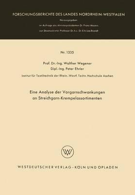 Eine Analyse Der Vorgarnschwankungen an Streichgarn-Krempelassortimenten - Forschungsberichte Des Landes Nordrhein-Westfalen 1335 (Paperback)
