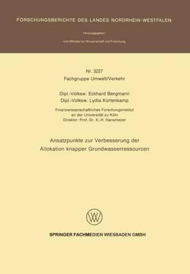 Ansatzpunkte Zur Verbesserung Der Allokation Knapper Grundwasserressourcen - Forschungsberichte Des Landes Nordrhein-Westfalen 3227 (Paperback)