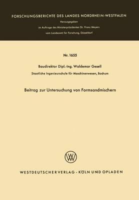 Beitrag Zur Untersuchung Von Formsandmischern - Forschungsberichte Des Landes Nordrhein-Westfalen 1655 (Paperback)