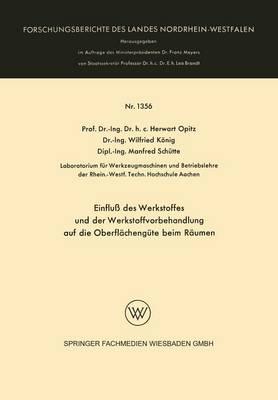 Einflu Des Werkstoffes Und Der Werkstoffvorbehandlung Auf Die Oberfl cheng te Beim R umen - Forschungsberichte Des Landes Nordrhein-Westfalen 1356 (Paperback)