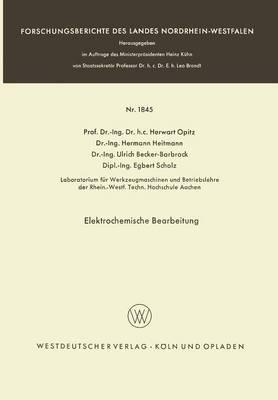 Elektrochemische Bearbeitung - Forschungsberichte Des Landes Nordrhein-Westfalen 1845 (Paperback)