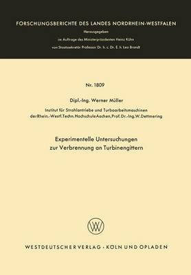 Experimentelle Untersuchungen Zur Verbrennung an Turbinengittern - Forschungsberichte Des Landes Nordrhein-Westfalen 1809 (Paperback)