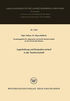 Lagerhaltung Und Konjunkturverlauf in Der Textilwirtschaft - Forschungsberichte Des Landes Nordrhein-Westfalen 1234 (Paperback)