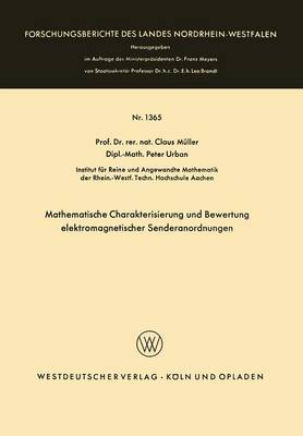 Mathematische Charakterisierung Und Bewertung Elektromagnetischer Senderanordnungen - Forschungsberichte Des Landes Nordrhein-Westfalen 1365 (Paperback)