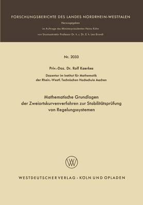 Mathematische Grundlagen Der Zweiortskurvenverfahren Zur Stabilit tspr fung Von Regelungssystemen - Forschungsberichte Des Landes Nordrhein-Westfalen 2033 (Paperback)