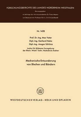 Mechanische Entzunderung Von Blechen Und B�ndern - Forschungsberichte Des Landes Nordrhein-Westfalen 1428 (Paperback)