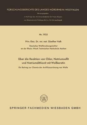 ber Die Reaktion Von Chlor, Natriumsulfit Und Natriumdithionit Mit Wollkeratin: Ein Beitrag Zur Chemie Der Antifilzausr stung Von Wolle - Forschungsberichte Des Landes Nordrhein-Westfalen 1935 (Paperback)