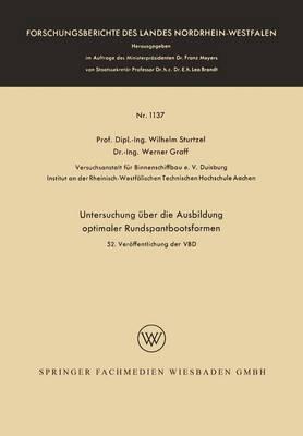 Untersuchung UEber Die Ausbildung Optimaler Rundspantbootsformen - Forschungsberichte Des Landes Nordrhein-Westfalen 1137 (Paperback)