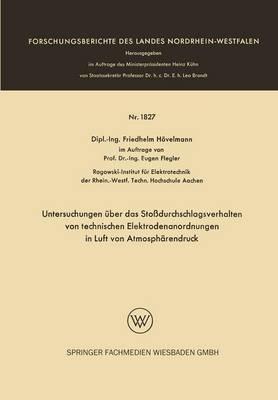 Untersuchungen ber Das Sto durchschlagsverhalten Von Technischen Elektrodenanordnungen in Luft Von Atmosph rendruck - Forschungsberichte Des Wirtschafts- Und Verkehrsministeriums (Paperback)