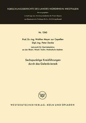 Sechspunktige Kreisf�hrungen Durch Das Gelenkviereck - Forschungsberichte Des Landes Nordrhein-Westfalen 1245 (Paperback)