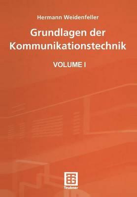 Grundlagen Der Kommunikationstechnik - Leitfaden Der Elektrotechnik (Paperback)