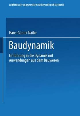 Baudynamik: Einfuhrung in Die Dynamik Mit Anwendungen Aus Dem Bauwesen - Leitfaden Der Angewandten Mathematik Und Mechanik 66 (Paperback)