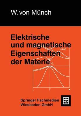 Elektrische Und Magnetische Eigenschaften Der Materie - Leitfaden Der Elektrotechnik (Paperback)