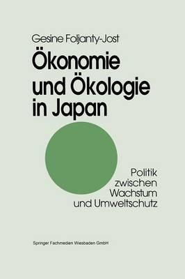 konomie Und kologie in Japan: Politik Zwischen Wachstum Und Umweltschutz (Paperback)