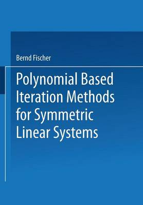 Polynomial Based Iteration Methods for Symmetric Linear Systems (Paperback)