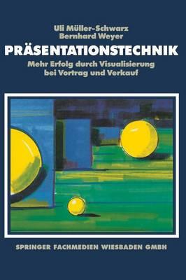 Pr sentationstechnik: Mehr Erfolg Durch Visualisierung Bei Vortrag Und Verkauf (Paperback)