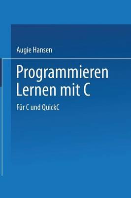 Programmieren Lernen Mit C: Fur C Und QuickC (Paperback)