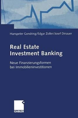 Real Estate Investment Banking: Neue Finanzierungsformen Bei Immobilieninvestitionen (Paperback)