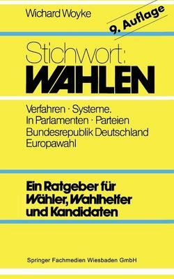 Stichwort: Wahlen: W hler -- Parteien -- Wahlverfahren (Paperback)