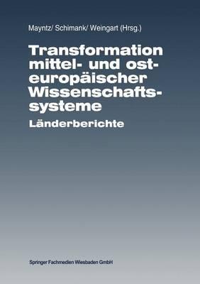 Transformation Mittel- Und Osteurop ischer Wissenschaftssysteme: L nderberichte (Paperback)