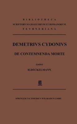 Demetrii Cydonii de Contemnenda Morte Oratio (Paperback)