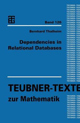 Dependencies in Relational Databases - Teubner-Texte Zur Mathematik (Paperback)