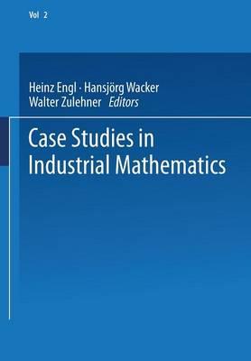 Case Studies in Industrial Mathematics - European Consortium for Mathematics in Industry 2 (Paperback)