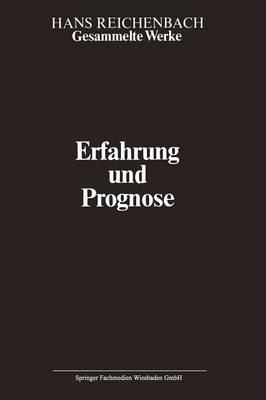 Erfahrung Und Prognose: Eine Analyse Der Grundlagen Und Der Struktur Der Erkenntnis - Gesammelte Werke Collected Works (Paperback)
