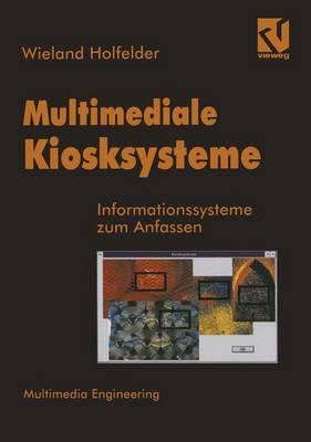 Multimediale Kiosksysteme: Informationssysteme Zum Anfassen - Multimedia-Engineering (Paperback)