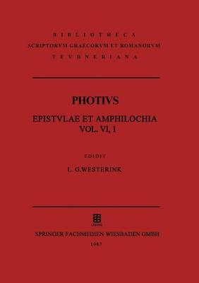 Photii Patriarchae Constantinopolitani Epistvlae Et Amphilochia: Amphilochiorvm Pars Tertia (Paperback)