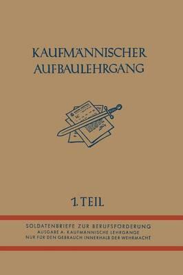 Kaufmannischer Aufbaulehrgang: I. Teil (Paperback)