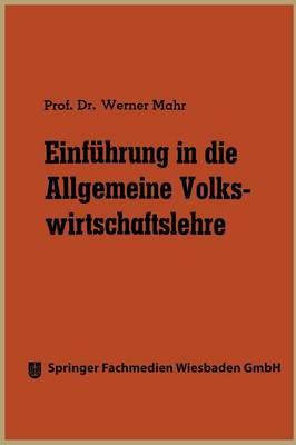 Einfuhrung in Die Allgemeine Volkswirtschaftslehre (Paperback)