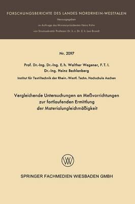 Vergleichende Untersuchungen an Me�vorrichtungen Zur Fortlaufenden Ermittlung Der Materialungleichm��igkeit - Forschungsberichte Des Landes Nordrhein-Westfalen (Paperback)