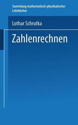 Zahlenrechnen - Sammlung Mathematisch-Physikalischer Lehrb cher 20 (Paperback)