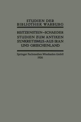 Studien Zum Antiken Synkretismus Aus Iran Und Griechenland - Studien Der Bibliothek Warburg (Paperback)