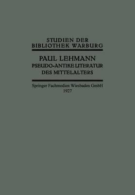 Pseudo-Antike Literatur Des Mittelalters - Studien Der Bibliothek Warburg (Paperback)
