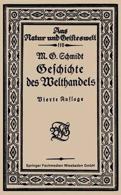 Geschichte Des Welthandels - Aus Natur Und Geisteswelt (Paperback)