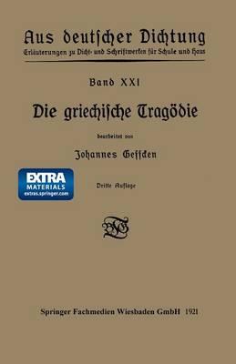 Die Griechische Tragoedie - Aus Deutscher Dichtung XXI (Paperback)
