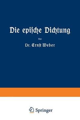 Die Epische Dichtung: Zweiter Und Dritter Teil (Paperback)
