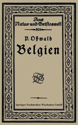 Belgien - Aus Natur Und Geisteswelt (Paperback)