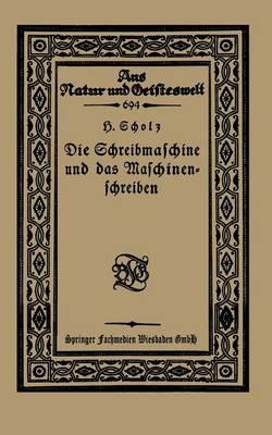 Die Schreibmaschine Und Das Maschinenschreiben - Aus Natur Und Geisteswelt 694 (Paperback)
