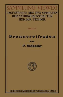 Brennereifragen: Kontinuierliche G�rung Der R�bens�fte Kontinuierliche Destillation Und Rektifikation - Sammlung Vieweg (Paperback)