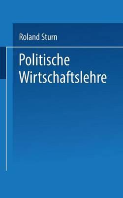 Politische Wirtschaftslehre - Uni-Taschenbucher (Paperback)