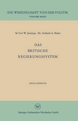 Das Britische Regierungssystem - Die Wissenschaft Von Der Politik (Paperback)