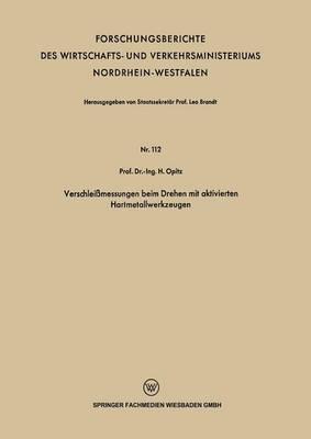 Verschlei messungen Beim Drehen Mit Aktivierten Hartmetallwerkzeugen - Forschungsberichte Des Wirtschafts- Und Verkehrsministeriums (Paperback)